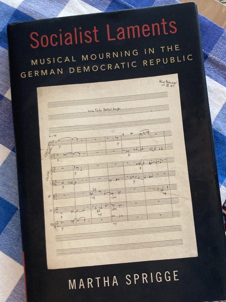 Martha Sprigge, Socialist Laments, GDR, music, history, politics, Germany, book, Deutschland, Oxford Music Press, German Democratic Republic, ostalgie
